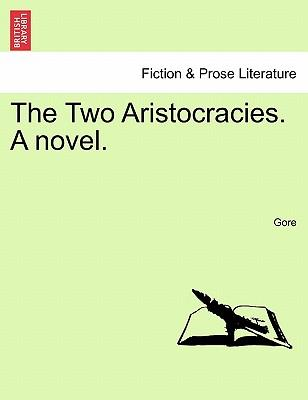 The Two Aristocracies. A novel. VOL. I