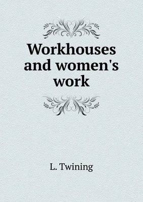 Workhouses and Women's Work