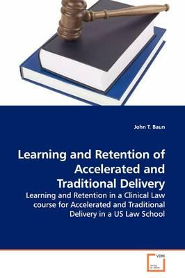 Learning and Retention of Accelerated and Traditional Delivery