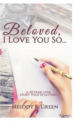Beloved, I Love You So...