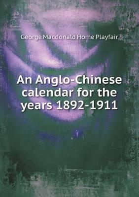 An Anglo-Chinese Calendar for the Years 1892-1911