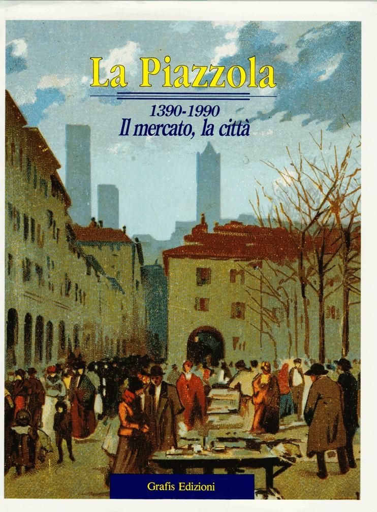 La Piazzola, 1390-1990