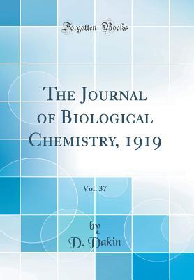 The Journal of Biological Chemistry, 1919, Vol. 37 (Classic Reprint)