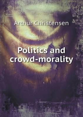 Politics and Crowd-Morality