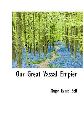 Our Great Vassal Empier