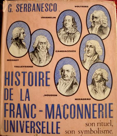 Histoire de la Franc-maçonnerie universelle, Tome 1