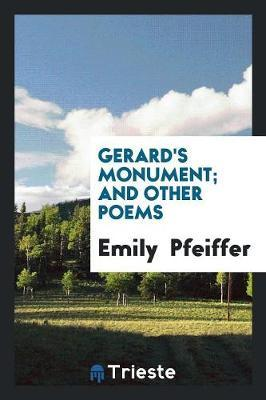 Gerard's Monument; And Other Poems