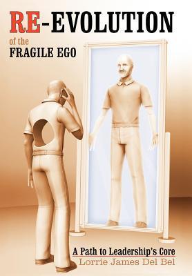 Re-Evolution of the Fragile Ego