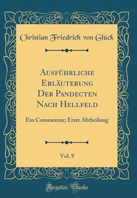 Ausführliche Erläuterung Der Pandecten Nach Hellfeld, Vol. 9