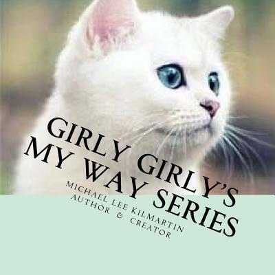 Girly's Girly My Way Series