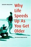 Why Life Speeds Up A...