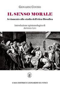Il senso morale. Avviamento allo studio dell'etica filosofica