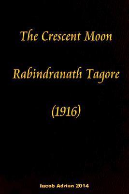 The Crescent Moon Rabindranath Tagore 1916