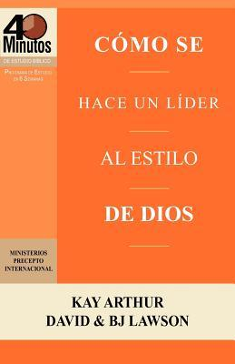 Como Se Hace Un Lider Al Estilo de Dios / Rising to the Call of Leadership (40 Minute Bible Studies)