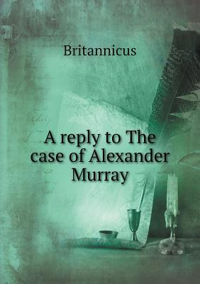 A Reply to the Case of Alexander Murray