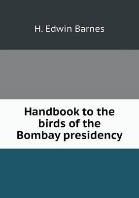 Handbook to the Birds of the Bombay Presidency