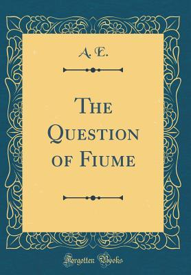 The Question of Fium...