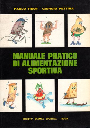 Manuale pratico di alimentazione sportiva