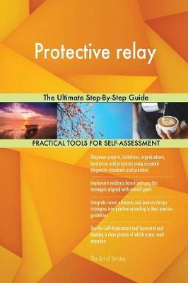 Protective Relay the Ultimate Step-By-Step Guide