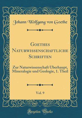 Goethes Naturwissenschaftliche Schriften, Vol. 9