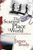 The Scariest Place in the World