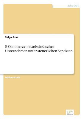 E-Commerce mittelständischer Unternehmen unter steuerlichen Aspekten