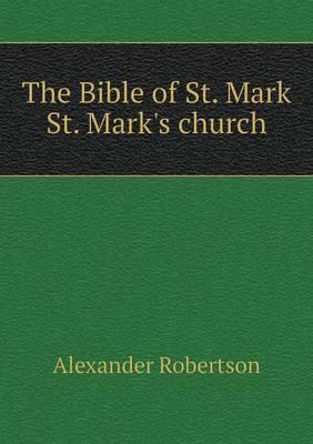 The Bible of St. Mark St. Mark's Church