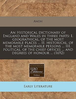An Historical Dictionary of England and Wales in Three Parts