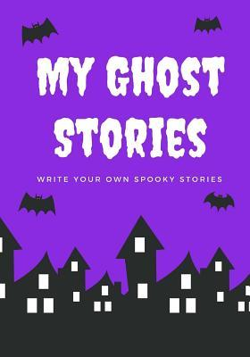 My Ghost Stories Not...