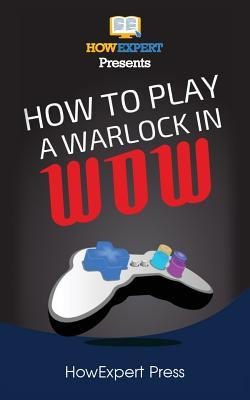 How to Play a Warlock in Wow