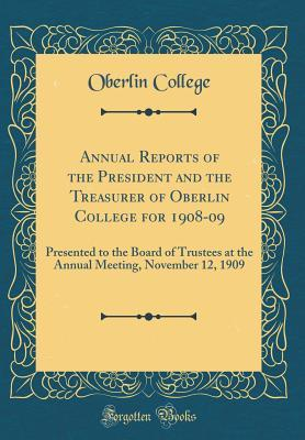 Annual Reports of the President and the Treasurer of Oberlin College for 1908-09
