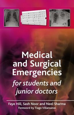 Medical and Surgical Emergencies for Students and Junior Doctors