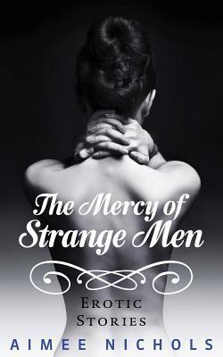 The Mercy of Strange Men