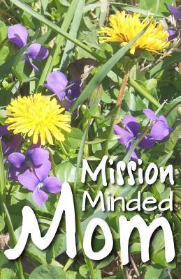 Mission Minded Mom