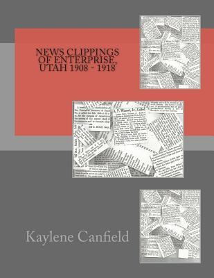 News Clippings of Enterprise, Utah 1908 - 1918