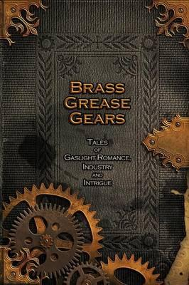 Brass, Grease, Gears