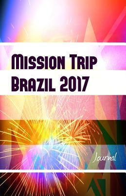 Mission Trip Brazil 2017 Journal