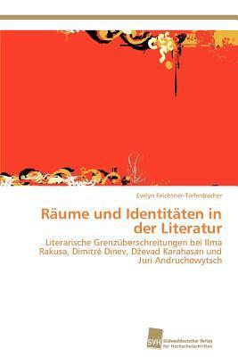 Räume und Identitäten in der Literatur