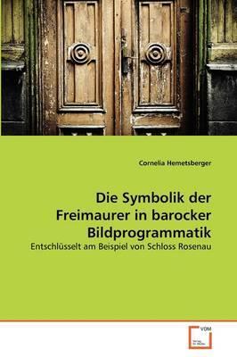 Die Symbolik der Freimaurer in barocker Bildprogrammatik