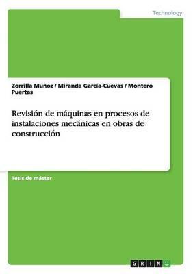 Revisión de máquinas en procesos de instalaciones mecánicas en obras de construcción