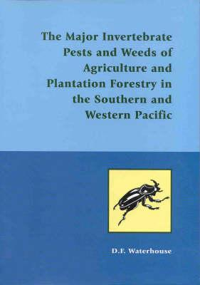 The Major Invertebrate Pests and Weeds of Agriculture and Plantation Forestry in the Southern and Western Pacific