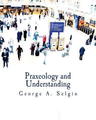 Praxeology and Understanding