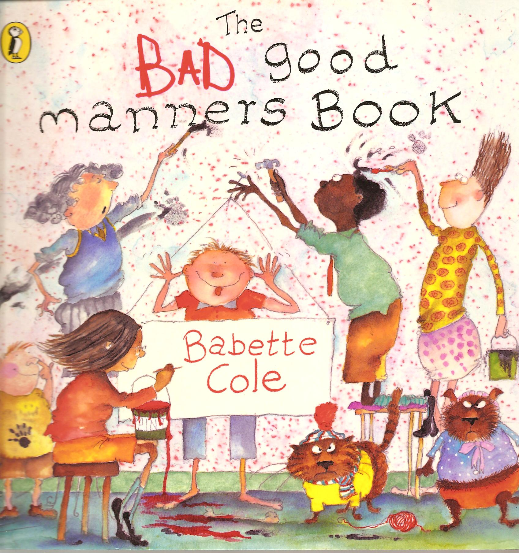 The Bad Good Manners Book