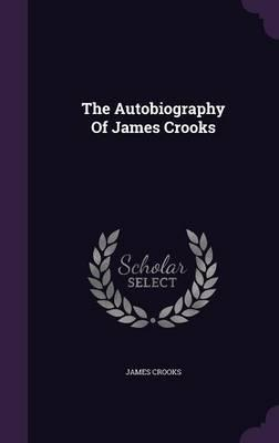 The Autobiography of James Crooks
