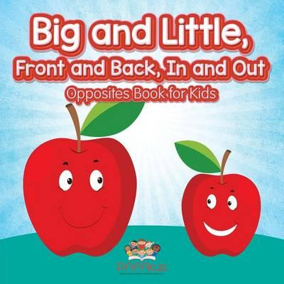 Big and Little, Front and Back, In and Out | Opposites Book for Kids