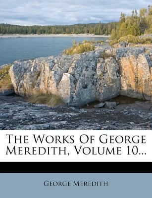 The Works of George Meredith, Volume 10
