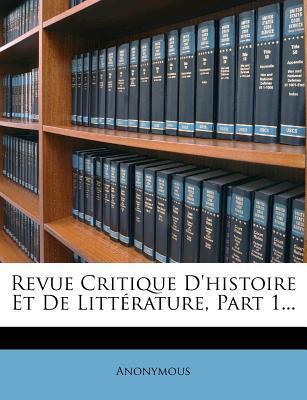Revue Critique D'Histoire Et de Litterature, Part 1...