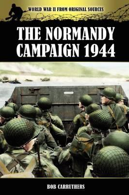 The Normandy Campaign 1944