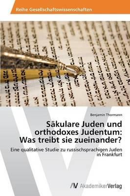 Säkulare Juden und orthodoxes Judentum