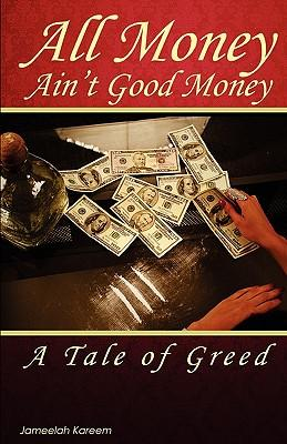 All Money Ain't Good Money